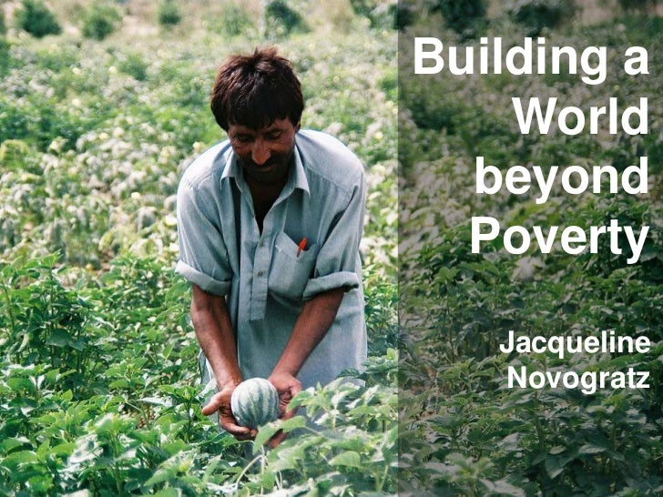 Building a    World  beyond  Poverty   Jacqueline   Novogratz