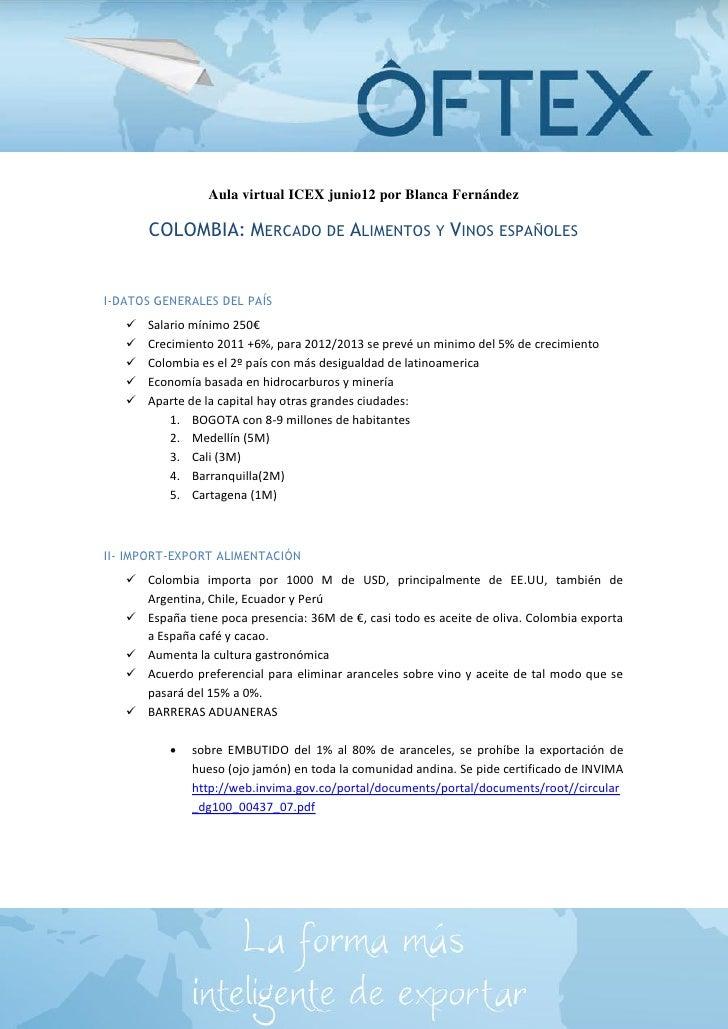 Aula virtual ICEX junio12 por Blanca Fernández       COLOMBIA: MERCADO DE ALIMENTOS Y VINOS ESPAÑOLESI-DATOS GENERALES DEL...