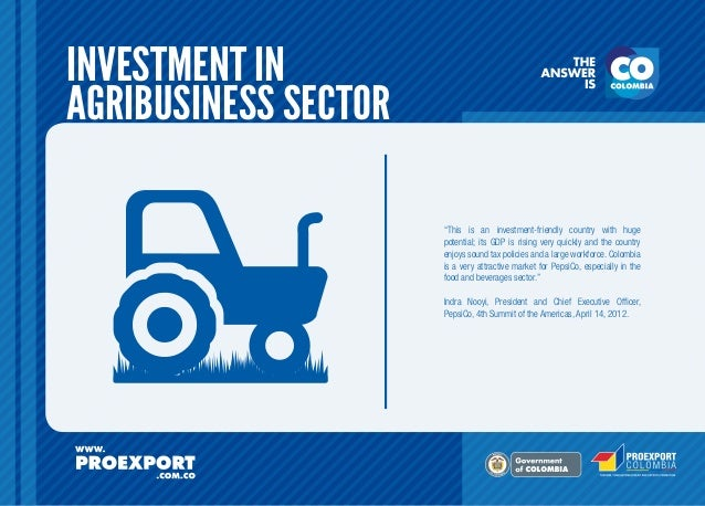 """INVESTMENT IN AGRIBUSINESS SECTOR """"This is an investment-friendly country with huge potential; its GDP is rising very quic..."""