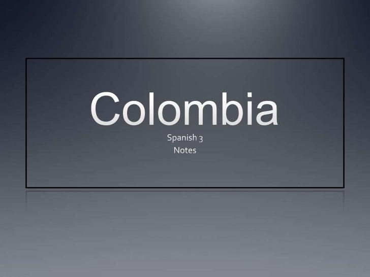 Location     In Northern South      America       Borders Caribbean Sea,        Pacific Ocean, Panama,        Venezuela,...