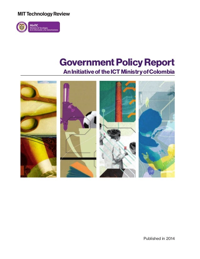 GovernmentPolicyReport AnInitiativeoftheICTMinistryofColombia Published in 2014