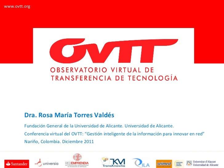 Dra. Rosa María Torres Valdés Fundación General de la Universidad de Alicante. Universidad de Alicante.  Conferencia virtu...