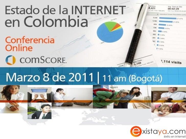 Estado de Internet en Colombia - Existaya.com comScore 2011