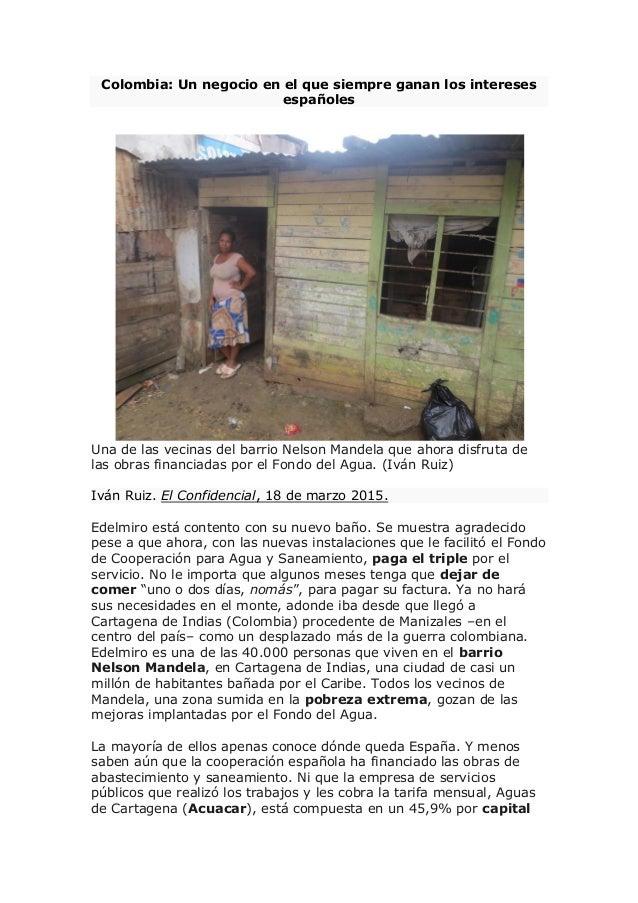 Colombia: Un negocio en el que siempre ganan los intereses españoles Una de las vecinas del barrio Nelson Mandela que ahor...