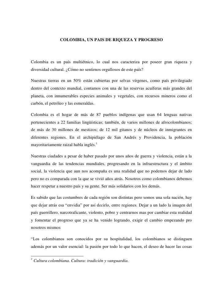 COLOMBIA, UN PAIS DE RIQUEZA Y PROGRESOColombia es un país multiétnico, lo cual nos caracteriza por poseer gran riqueza yd...