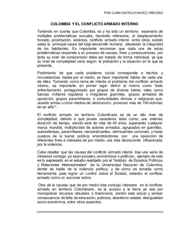 POR: CLARA CASTILLO CHAVEZ / AÑO 2013  COLOMBIA Y EL CONFLICTO ARMADO INTERNO  Teniendo en cuenta que Colombia, es y ha si...