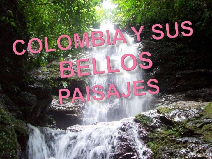 COLOMBIA & SUS BELLOS PAISAJES