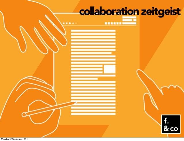 collaboration zeitgeist Monday, 2 September, 13