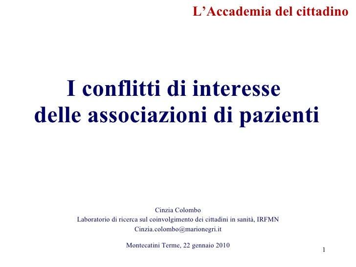 I conflitti di interesse  delle associazioni di pazienti Cinzia Colombo Laboratorio di ricerca sul coinvolgimento dei citt...