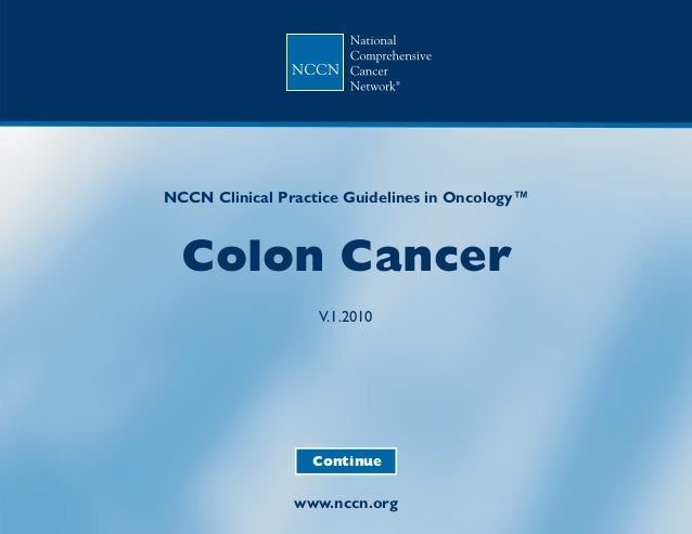 NCCN Clinical Practice Guidelines in Oncology™  Colon Cancer                   V.1.2010                  Continue         ...