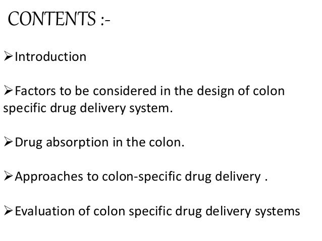 colon specific drug delivery Novel colon specific drug delivery system: a review abstract now a days, various routes of administration have been explored for the effective delivery of the drug to the target site.
