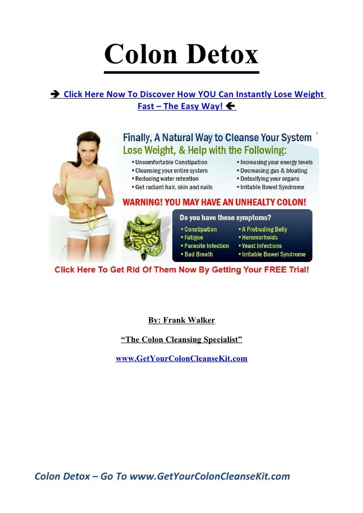 Colon Detox     Click Here Now To Discover How YOU Can Instantly Lose Weight                       Fast – The Easy Way! ...