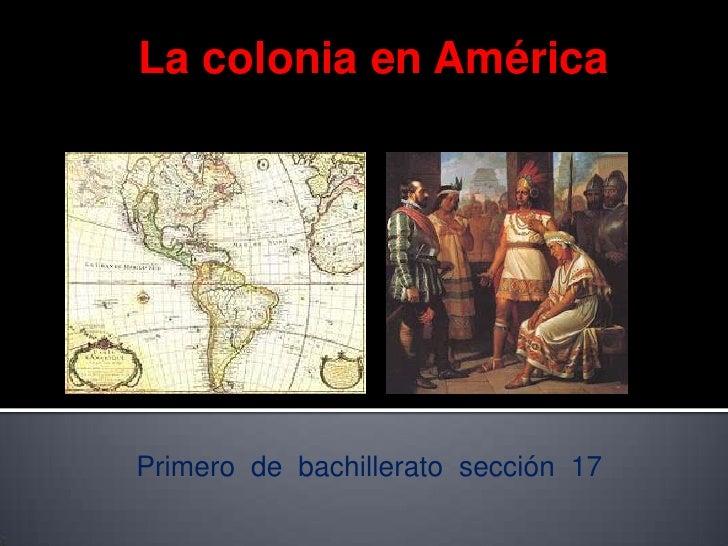 La colonia en AméricaPrimero de bachillerato sección 17