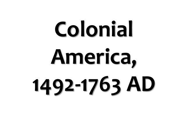 Colonial America, 1492-1763 AD