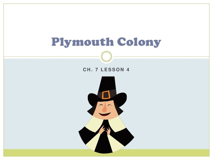 Ch. 7 Lesson 4<br />Plymouth Colony<br />