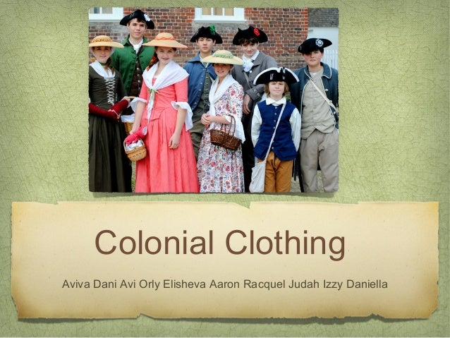 Colonial ClothingAviva Dani Avi Orly Elisheva Aaron Racquel Judah Izzy Daniella