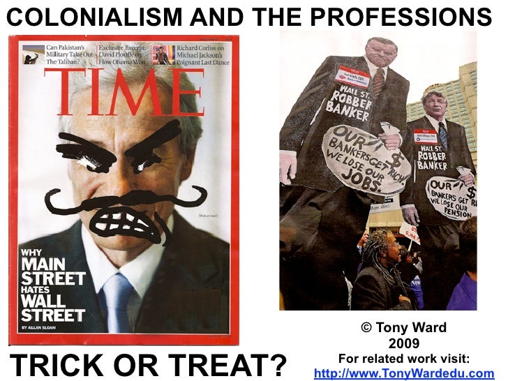 COLONIALISM AND THE PROFESSIONS                               © Tony Ward                               2009 TRICK OR TREA...