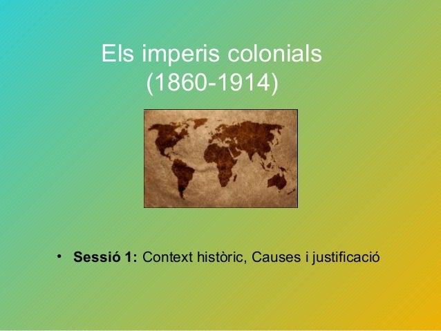 Els imperis colonials (1860-1914) • Sessió 1: Context històric, Causes i justificació