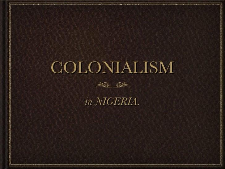 COLONIALISM    in NIGERIA.