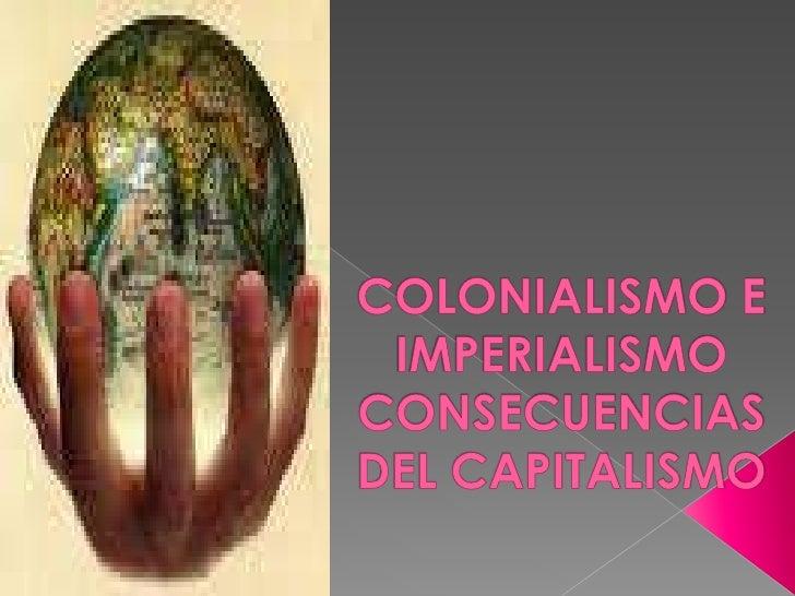 Resultado de imagen de El Colonialismo y el Capitalismo.
