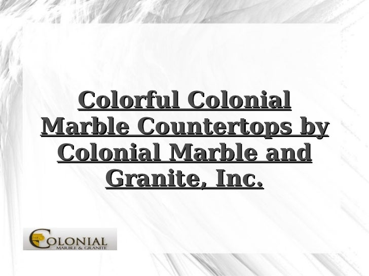 Colorful Colonial Marble Countertops by Colonial Marble and Granite, Inc.
