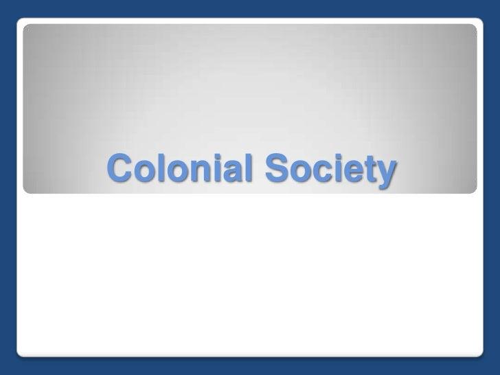 Colonial Society<br />