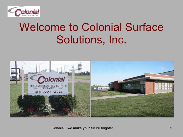 Welcome to Colonial Surface Solutions, Inc. Colonial...we make your future brighter
