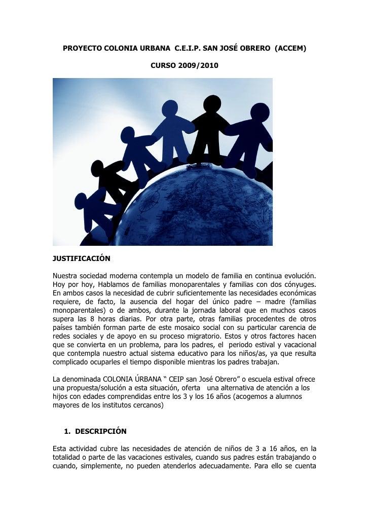 PROYECTO COLONIA URBANA C.E.I.P. SAN JOSÉ OBRERO (ACCEM)                                CURSO 2009/2010     JUSTIFICACIÓN ...