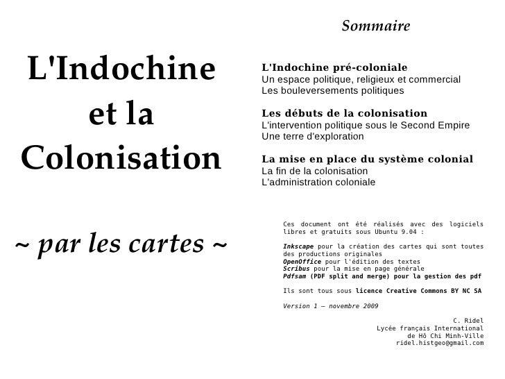 Sommaire L'Indochine pré-coloniale Un espace politique, religieux et commercial Les bouleversements politiques Les débuts ...