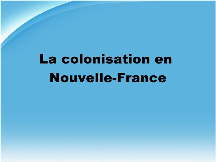 La colonisation en  Nouvelle-France