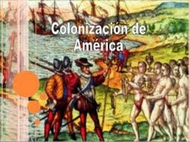 ÍNDICEÍNDICE • IntroducciónIntroducción • CausasCausas • Áreas de colonizaciónÁreas de colonización • Colonización de Amér...