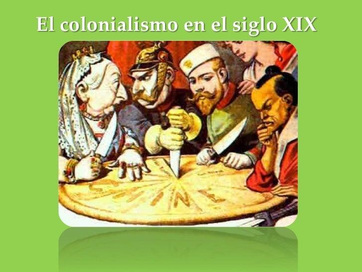 El colonialismo en el siglo XIX<br />