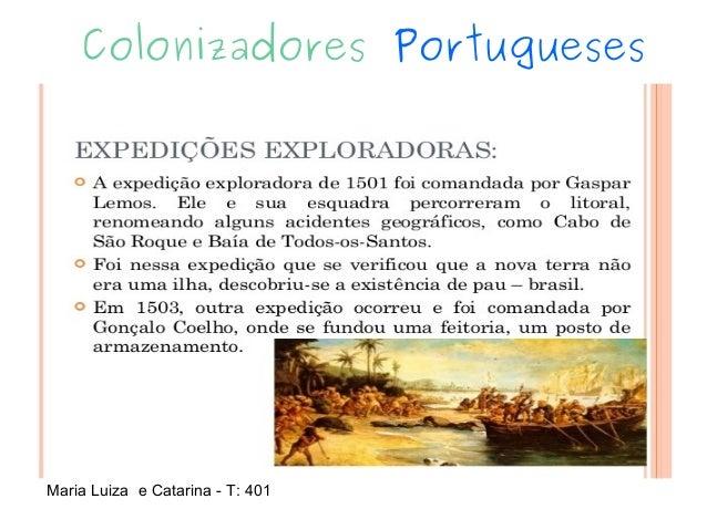 Colonizadores Portugueses Maria Luiza e Catarina - T: 401