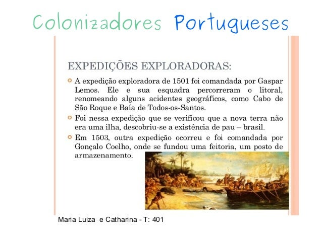Colonizadores Portugueses Maria Luiza e Catharina - T: 401