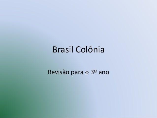 Brasil Colônia Revisão para o 3º ano