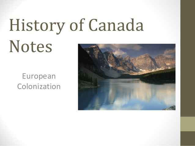 History of Canada Notes European Colonization