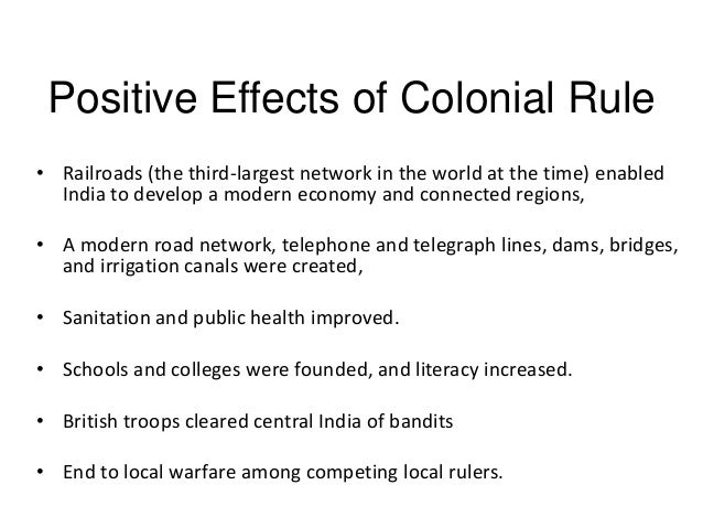 positive effects of colonialism Get an answer for 'in things fall apart, what were the effects of colonialism on the region' and find homework help for other things fall apart questions at enotes.