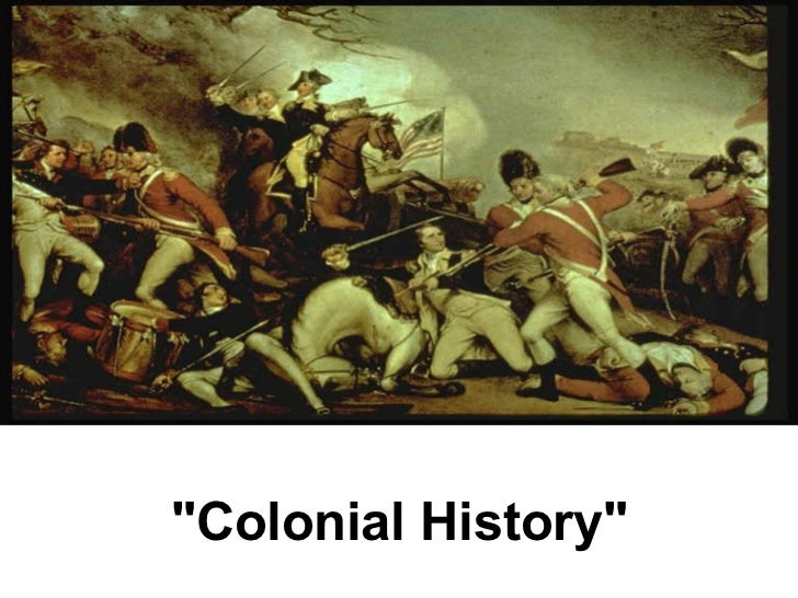 """""""Colonial History"""""""