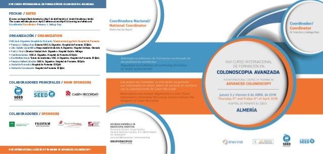 XVII CURSO INTERNACIONAL DE FORMACIÓN EN COLONOSCOPIA AVANZADA XVII INTERNATIONAL COURSE OF TRAINING IN ADVANCED COLONOSCO...