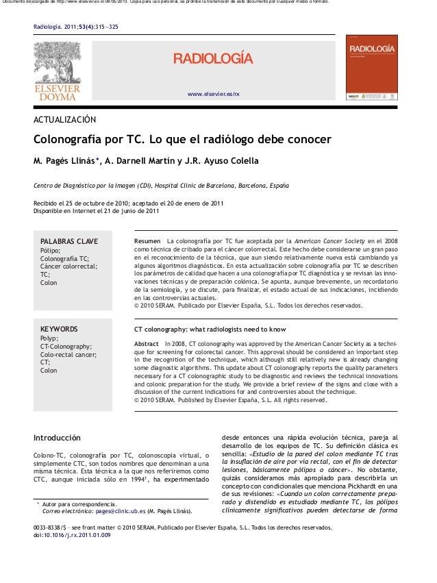 Radiología. 2011;53(4):315—325 www.elsevier.es/rx ACTUALIZACIÓN Colonografía por TC. Lo que el radiólogo debe conocer M. P...