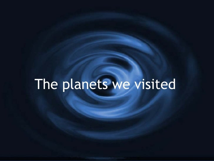 The planets we visited