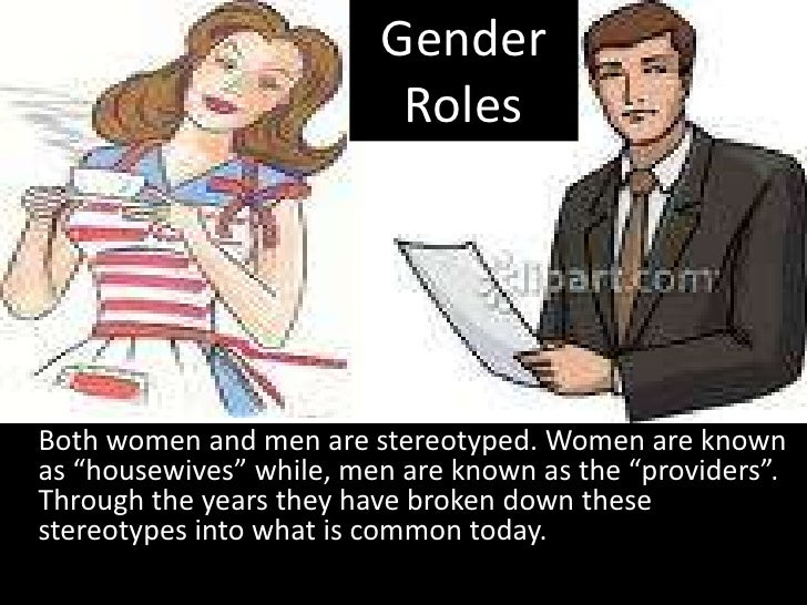 sterotyping gender roles from the male Gender stereotypes  gender stereotyping can limit the development of the natural talents and abilities of girls and boys, women and men, as well as their .