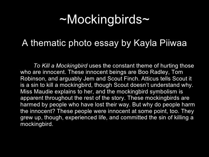 to kill amockingbird essay This free english literature essay on essay: harper lee - to kill a mockingbird' is perfect for english literature students to use as an example.