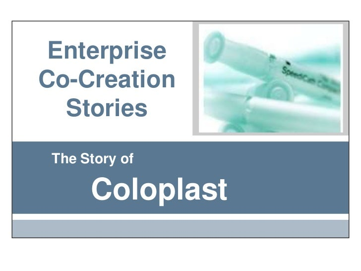 Enterprise Co-Creation Stories<br />The Story of<br />Coloplast<br />