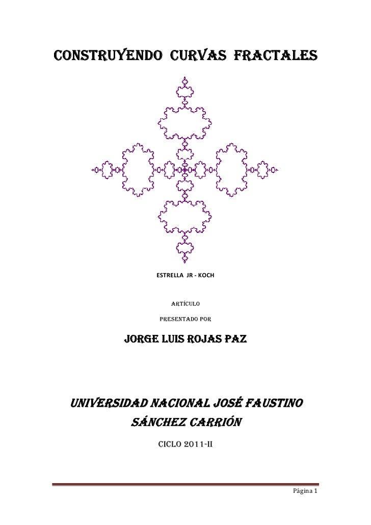 CONSTRUYENDO CURVAS FRACTALES              ESTRELLA JR - KOCH                  ARTÍCULO              PRESENTADO POR       ...