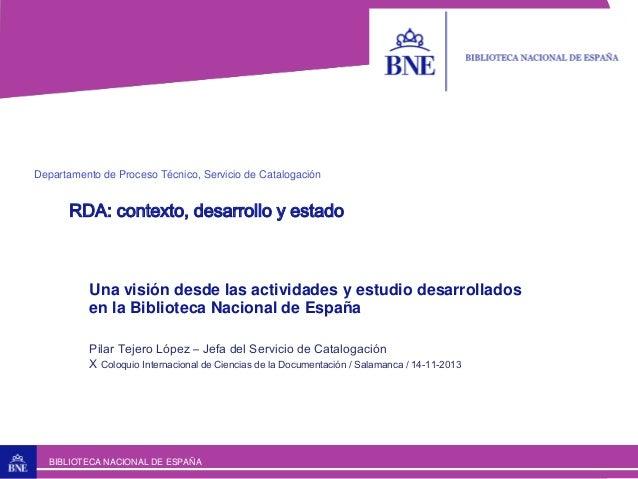 1  Departamento de Proceso Técnico, Servicio de Catalogación  RDA: contexto, desarrollo y estado  Una visión desde las act...