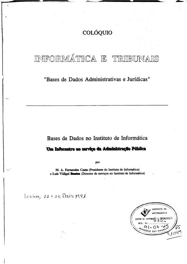"""COLÓQUIO ENFKDRMÁTHCA E BUNAHS ê """"Bases de Dados Administrativas e Jurídicas"""" Bases de Dados no Instituto de Informática p..."""