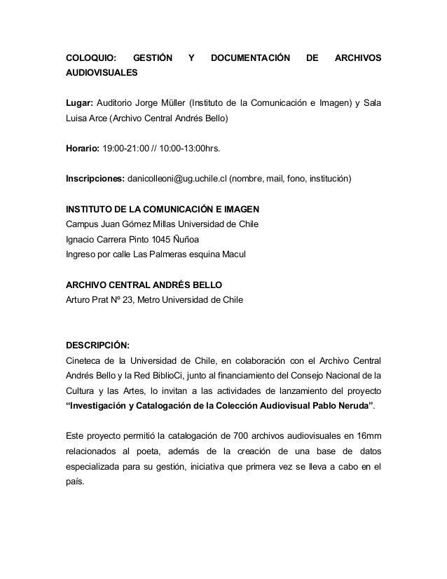 COLOQUIO: GESTIÓN Y DOCUMENTACIÓN DE ARCHIVOS AUDIOVISUALES Lugar: Auditorio Jorge Müller (Instituto de la Comunicación e ...