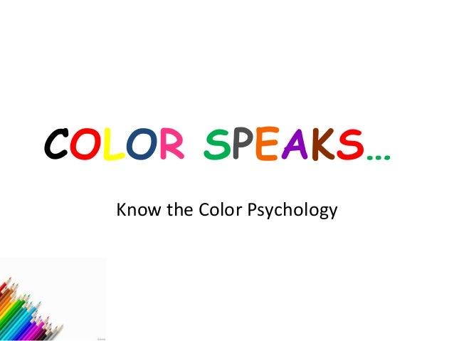 COLOR SPEAKS…  Know the Color Psychology