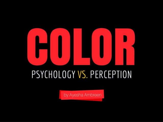 Color: Psychology vs. Perception